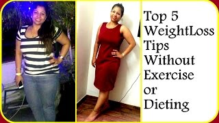 Top 5 Weight Loss Tips Without Exercise or Dieting | How to Lose Weight Fast - 10 Kg | Fat to Fab