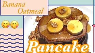 How to make Baฑana Oatmeal Pancake/ Healthy Pancake/ ann_Venture&Fitness