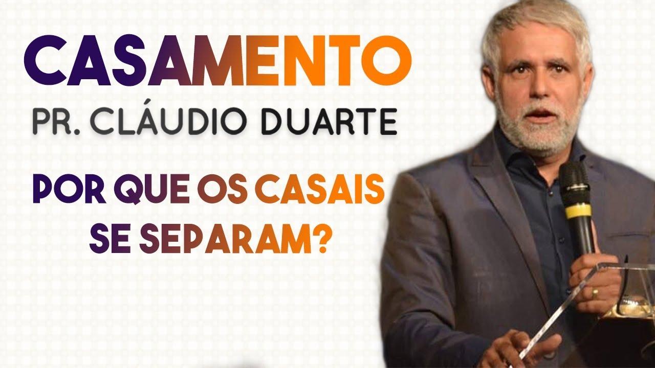 Pastor Claudio Duarte Por Que Os Casais Se Separam Novissima