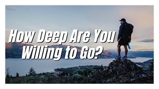 How Deep Are You Willing To Go? | Hope Worship Center