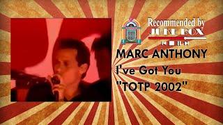 Marc Anthony - I've Got You (TOTP 2002)