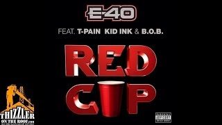 E-40 ft. T-Pain, Kid Ink & B.o.B - Red Cup [Thizzler.com]