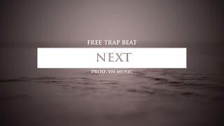 "Free Trap Beat "" next "" (prod. by YN Music) | Free Beats | Rap/Trap Instrumental 2018"