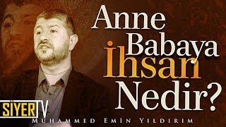 Anne Babaya İhsan Nedir? | Muhammed Emin Yıldırım