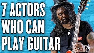 7 Actors Who Can Play Guitar