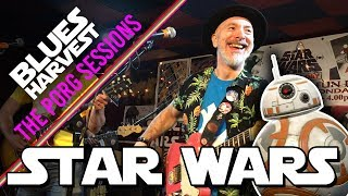 """""""Star Wars"""" // performed live by Blues Harvest // #ThePorgSessions ♫"""