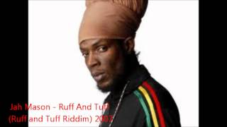 Jah Mason - Ruff And Tuff (Ruff and Tuff Riddim) 2007