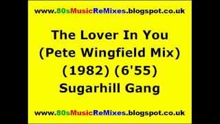 The Lover In You (Pete Wingfield Mix) - Sugarhill Gang