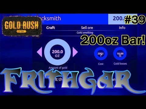 Let's Play Gold Rush The Game #39: 200oz Bar Of Gold!