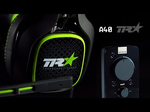 GET TO KNOW THE A40 TR +MIXAMP & MOD KIT | ASTRO GAMING