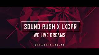 Смотреть клип Sound Rush X Lxcpr - We Live Dreams