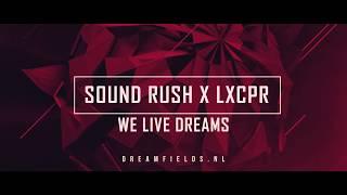 Смотреть клип Sound Rush X Lxcpr - We Live Dreams