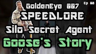 Silo Secret Agent (GoldenEye 007 SpeedLore - Episode 08: Goose's Story)