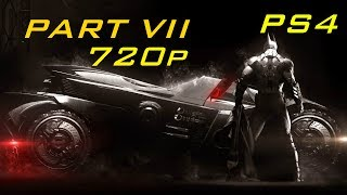 Batman: Arkham Knight [Gameplay Walkthrough Seven] 720p (Campaign)