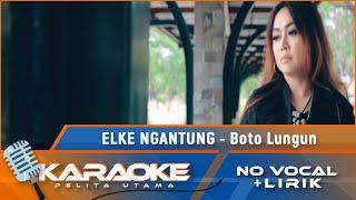 (Karaoke Version) BOTO LUNGUN - Elke Ngantung | Karaoke Lagu Batak  - No Vocal)