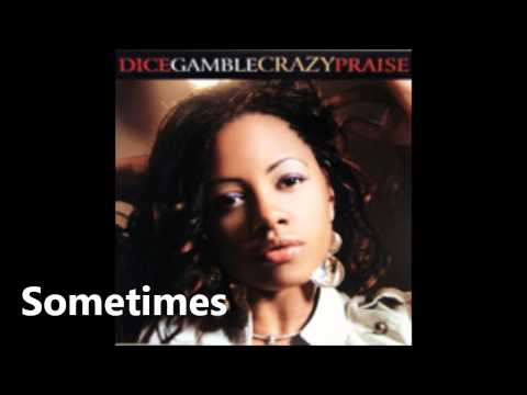 Dice Gamble - Sometimes - Song (Crazy Praise 2007)