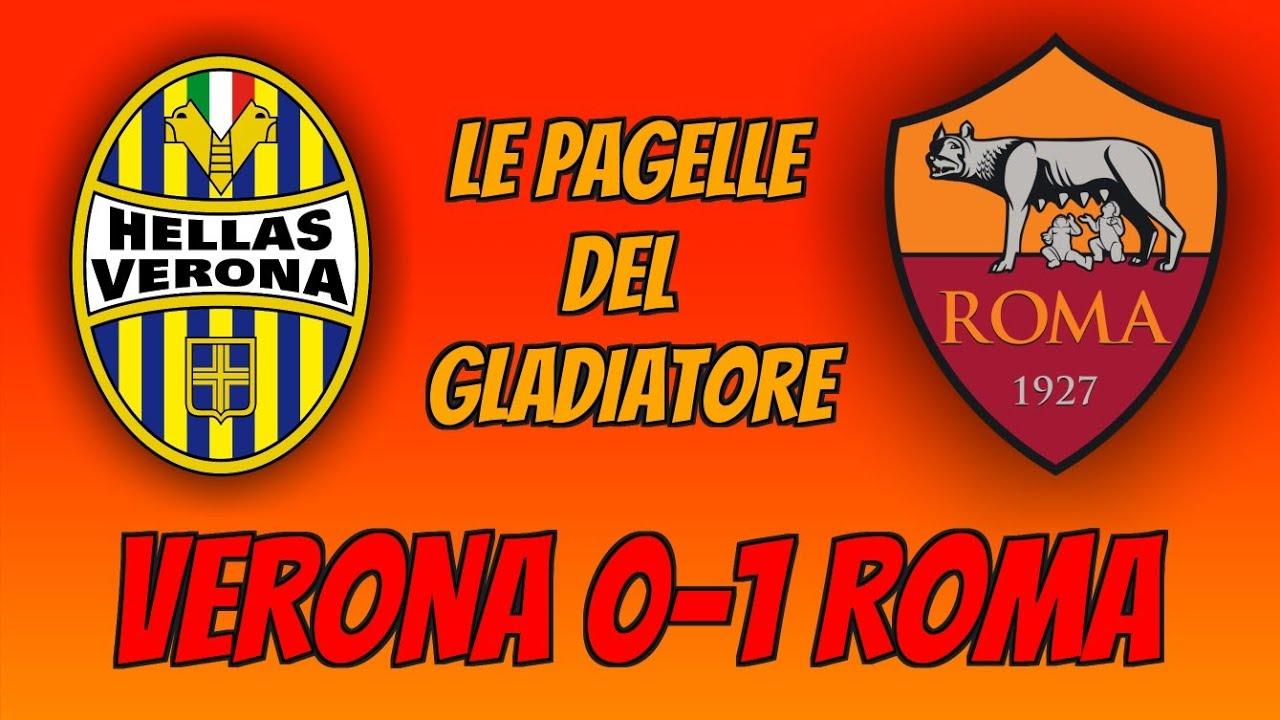 VERONA-ROMA 0-1: Le Pagelle del Gladiatore - YouTube