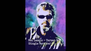 Ken Laszlo - Tarzan Boy (Single Version) (F)