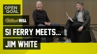 Si Ferry Meets... Jim White - Life and Career in the Media