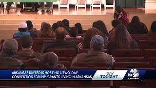 Arkansas United hosting a two-day convention for immigrants living in Arkansas
