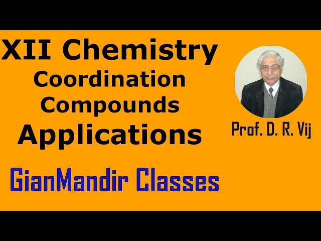 XII  Chemistry | Coordination Compounds | Applications by Gourav Sir