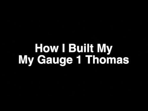 How I Built My Gauge 1 Thomas