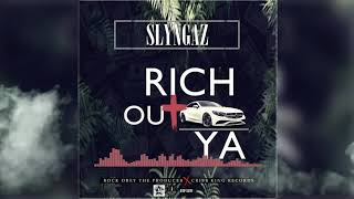 Slyngaz - Rich Out Ya - January 2020