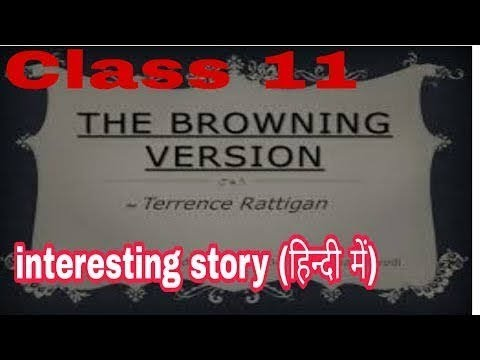 "The Browning Version FULL(हिन्दी में)summary,""short stories"" Class -11 CBSE"