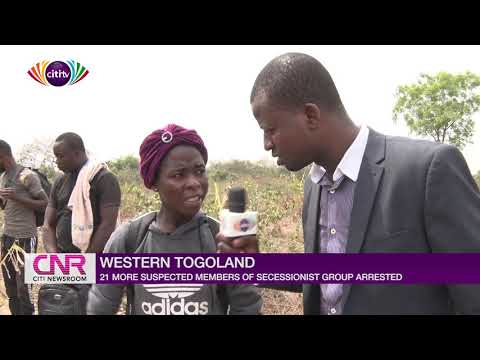 Western Togoland: 21 more suspected members of secessionist group arrested | Citi Newsroom