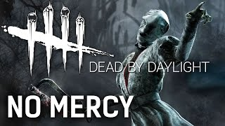 NO MERCY | Dead by Daylight Killer Gameplay