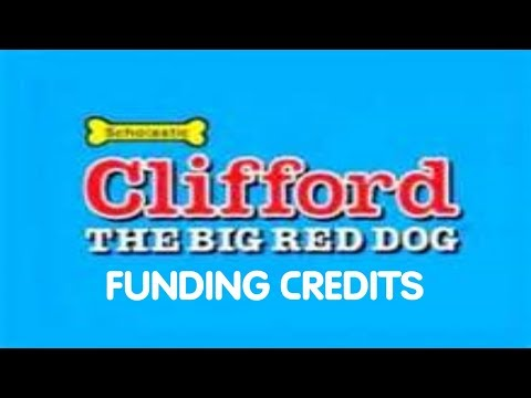 Clifford The Big Red Dog Funding Credits Compilation (2000-2006)