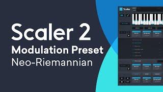 Scaler 21 | New Modulation Preset - Neo-Riemannian