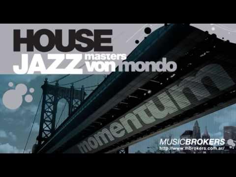 To Love Us - Von Mondo - Momentum House Jazz - [HQ]