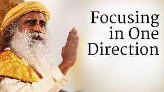 Focusing in One Direction | Sadhguru