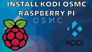 Install KODI OSMC On Raspberry pi 1 , 2 , 3 , Zero The Easy Way