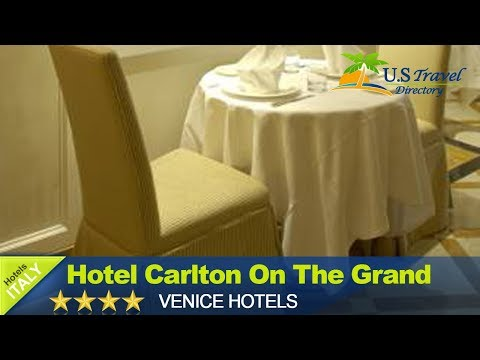Hotel Carlton On The Grand Canal - Venice Hotels, Italy