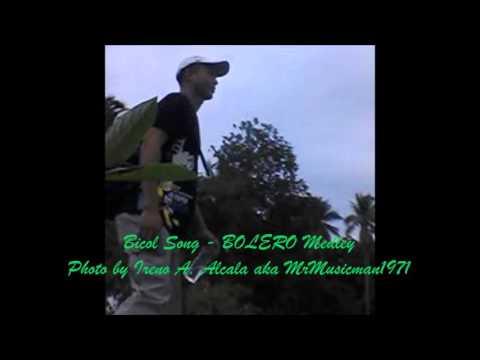 Bicol Song -  BOLERO Medley