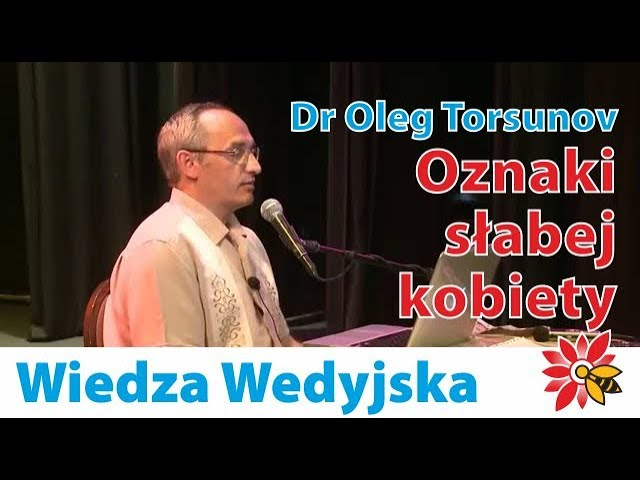 Dr Oleg Torsunov - oznaki słabej kobiety