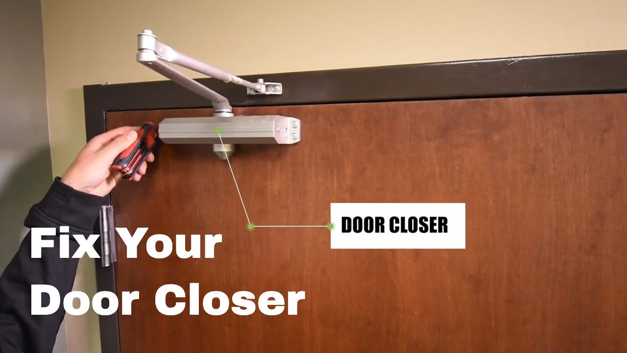 Why Is My Door Slamming Adjust Your Door Closer Youtube