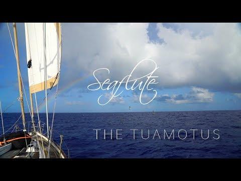 Seaflute - Sailing The Tuamotus HD