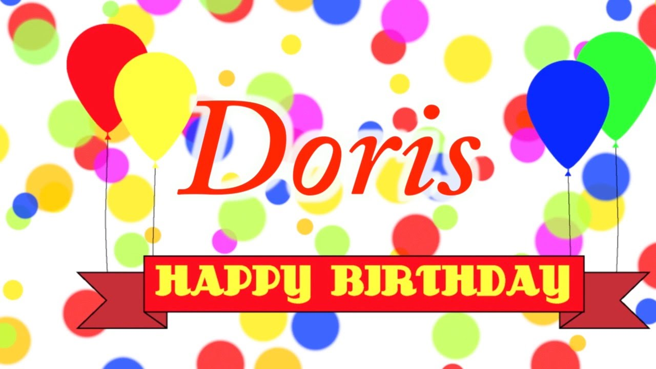 happy birthday doris Happy Birthday Doris Song   YouTube happy birthday doris