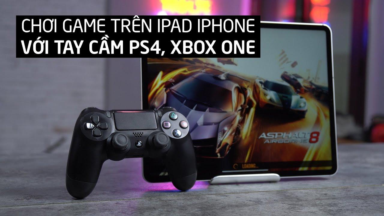 Đã có thể chơi game trên iPad bằng tay cầm PS4, Xbox One!