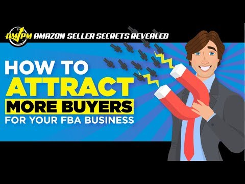 How to Attract More Buyers to Sell Your Amazon Business