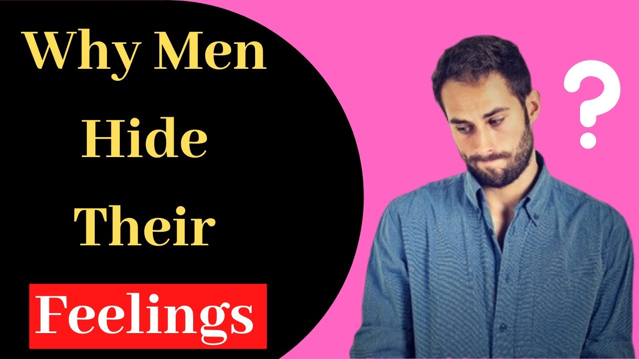 Why men hide their feelings | Why dont guys show emotion