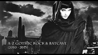 A-Z Gothic Rock & Batcave (2010-2015)