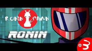[Roninpawn Plays...] Ronin - Elevator Music - PART 3