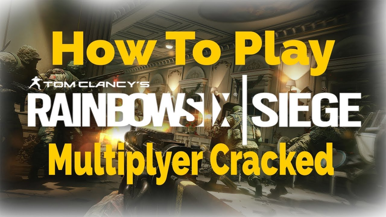 How To Play Tom Clancy's Rainbow Six Siege Multiplayer [FREE]