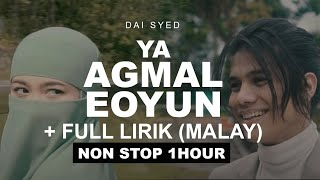 Dai Syed Ya Agmal Eyoun Full Malay Non Stop Satu Jam يا اجمل عيون MP3