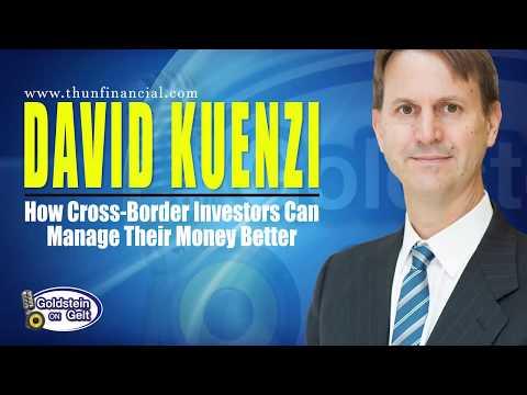 David Kuenzi - How Cross Border Investors Can Manage Their Money Better