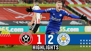 Sheffield United 1-2 Leicester City | Premier League Highlights | LATE JAMIE VARDY GOAL DOWNS BLADES